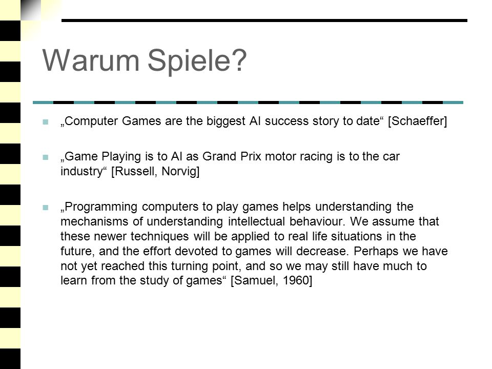 """Warum Spiele """"Computer Games are the biggest AI success story to date [Schaeffer]"""